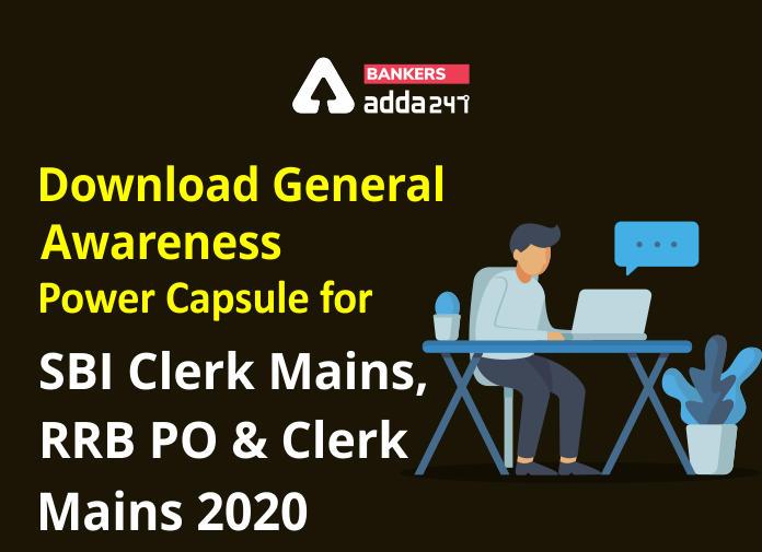 Download General Awareness Power Capsule for SBI Clerk Mains, PO & Clerk Mains 2020 Exam_40.1