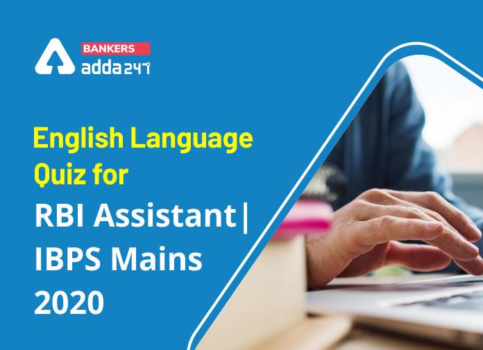 English Language Quiz for RBI Assistant/ IBPS PO Mains 2020- 14th November_40.1