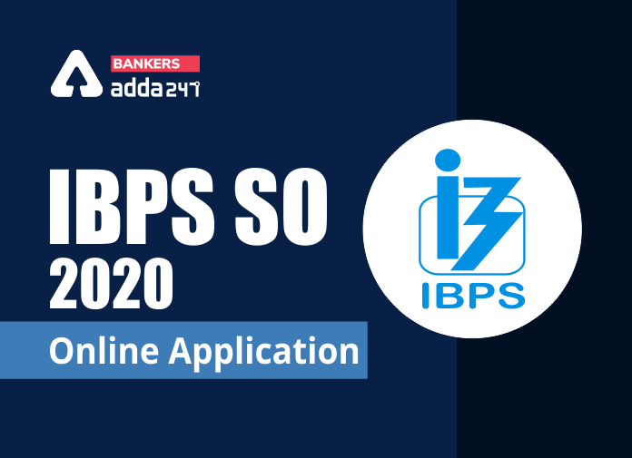 IBPS SO Apply Online 2020: Steps to Fill IBPS SO Online Application Form_40.1