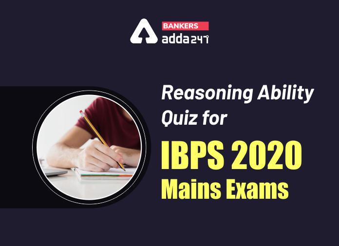 Reasoning Ability Quiz for IBPS 2020 Mains Exams- 18th November_40.1
