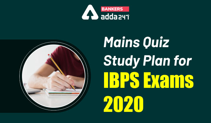 Mains Quiz Study Plan for IBPS Exams 2020_40.1