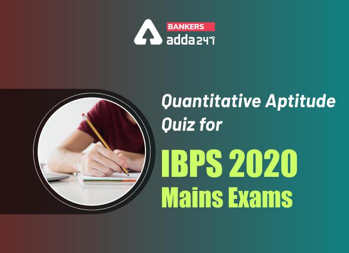 Quantitative Aptitude Quiz for IBPS 2020 Mains Exams- 30th November_40.1