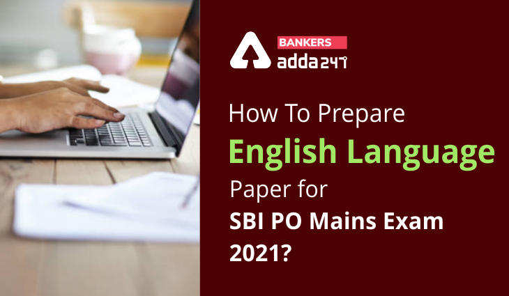 How To Prepare English Language Paper For SBI PO Mains Exam 2021?_40.1