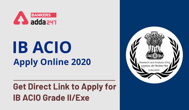 IB ACIO Apply Online 2020: Get Direct Link to Apply For IB ACIO Grade II/Exe_40.1