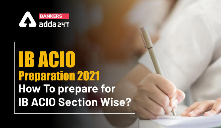 IB ACIO Preparation 2021: How To prepare For IB ACIO Section Wise?_40.1