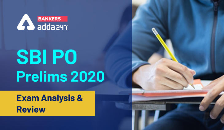 SBI PO Exam Analysis 2nd Shift for 5 Jan 2021: Complete SBI PO Prelims Exam Review_40.1
