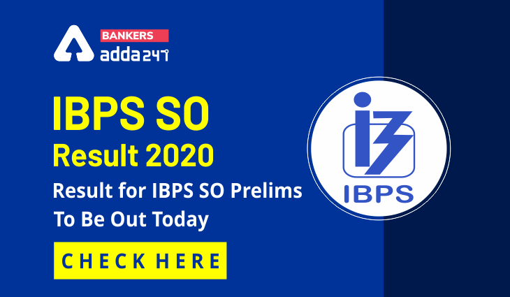 IBPS SO Result 2020 Released: Check IBPS SO Prelims Result Here_40.1