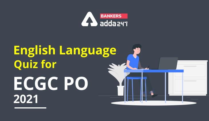 English Language Quiz for ECGC PO 2021- 7th January_40.1