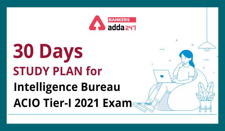 30 Days Study Plan for Intelligence Bureau ACIO Tier-I 2021 Exam_40.1
