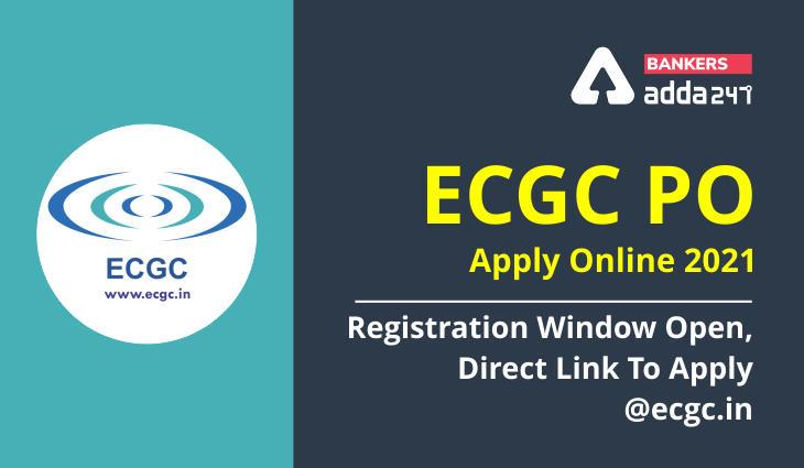 ECGC PO Apply Online 2021: Registration Window Open, Direct Link To Apply @ecgc.in_40.1