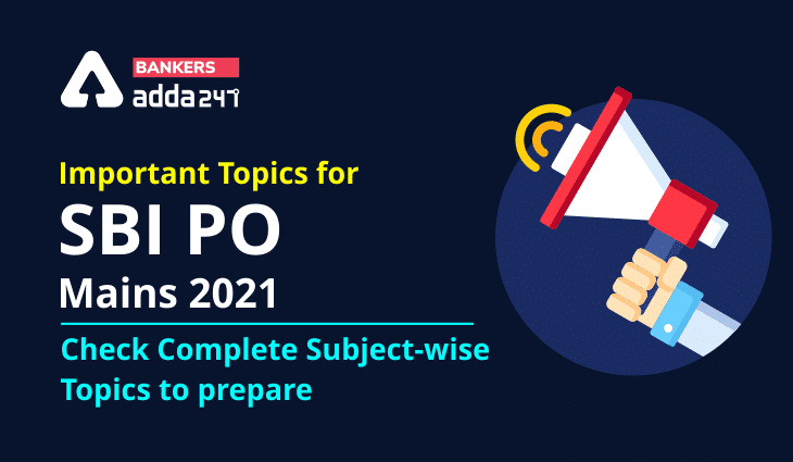 Important Topics For SBI PO Mains 2021- Check Complete Subject-wise Topics to prepare_40.1