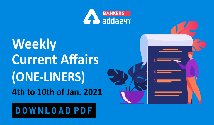 Weekly Current Affairs One-Liners | 04th January to 10th of January 2021_40.1