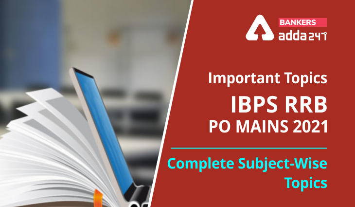 Important Topics IBPS RRB PO Mains 2021- Complete Subject-Wise Topics_40.1
