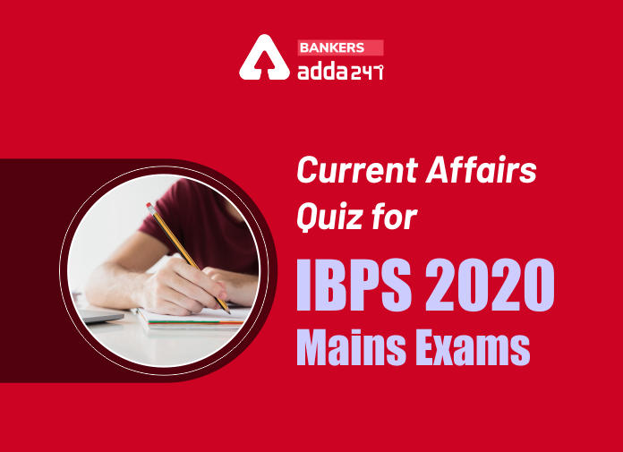 Current Affairs Quiz for IBPS 2020 Mains Exams: 24 January