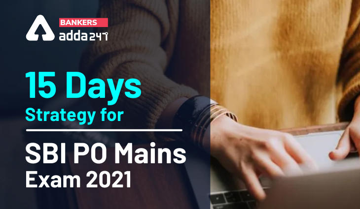 15 days Strategy For SBI PO Mains Exam 2021_40.1