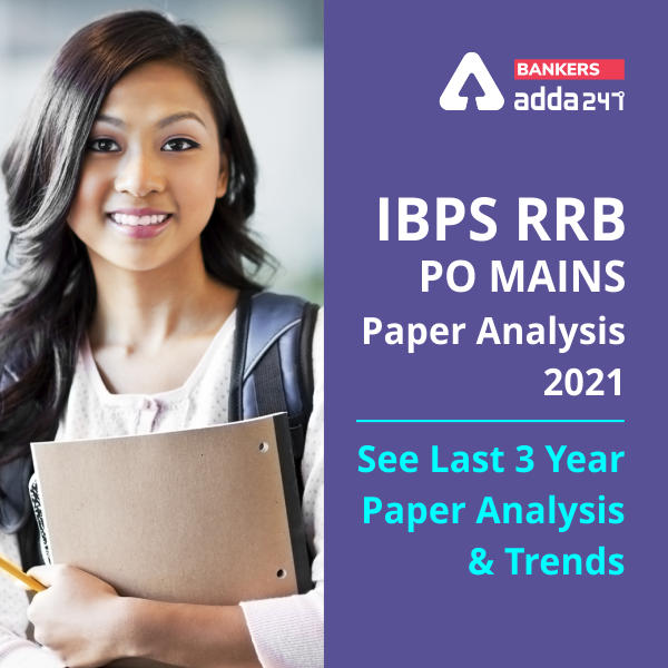IBPS RRB PO Mains paper Analysis: See Last 3 Year Paper Analysis And Trends_40.1