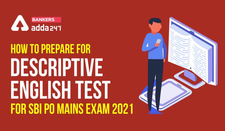 How to Prepare For Descriptive English Test For SBI PO Mains Exam 2021_40.1
