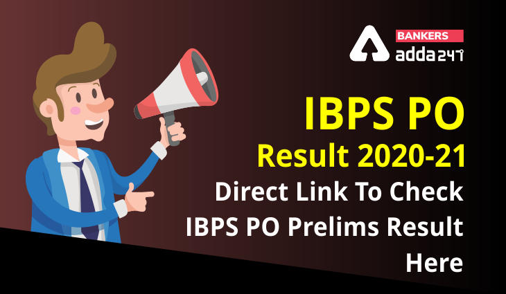 IBPS PO Result 2020 Out: Direct Link To Check IBPS PO Prelims Result_40.1