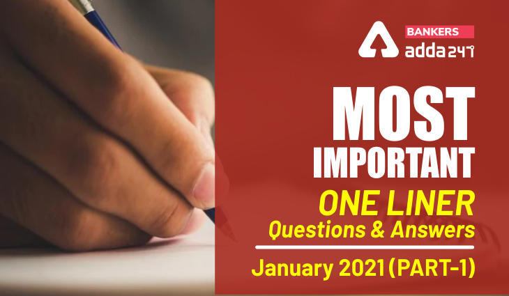 Current Affairs One Liners Questions and Answers of January 2021 (Part-1): Download PDF_40.1