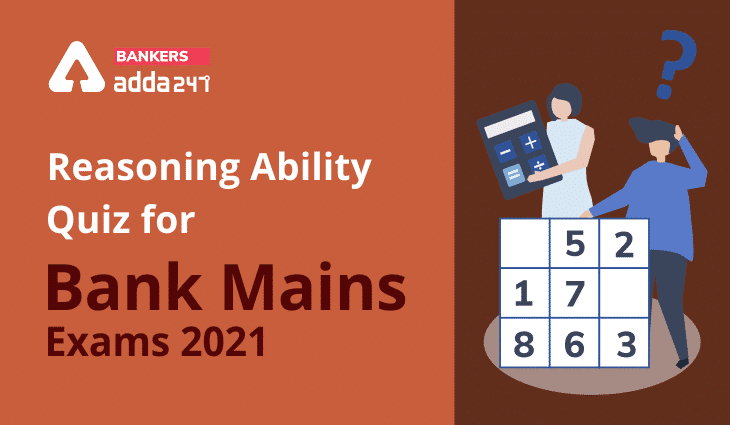 Reasoning Ability Quiz For Bank Mains Exams 2021- 22nd January_40.1