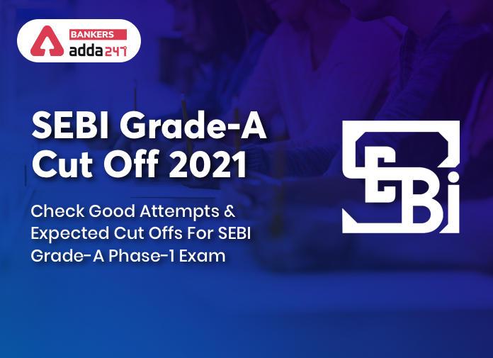 SEBI Grade A Cut Off 2021: Check Good Attempts and Expected Cut Offs For SEBI Grade A Phase 1Exam_40.1
