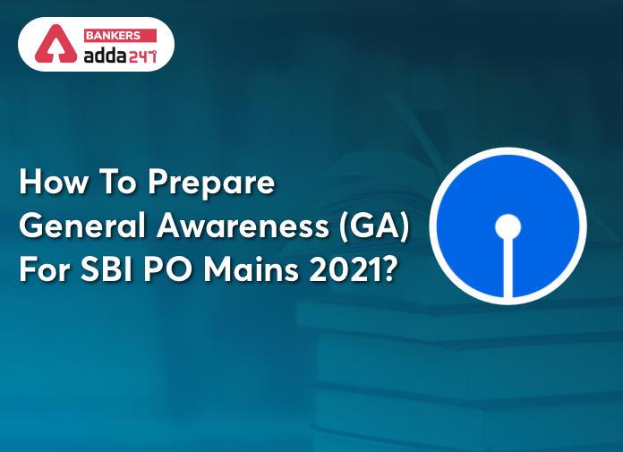 How To Prepare General Awareness (GA) For SBI PO Mains 2021?_40.1