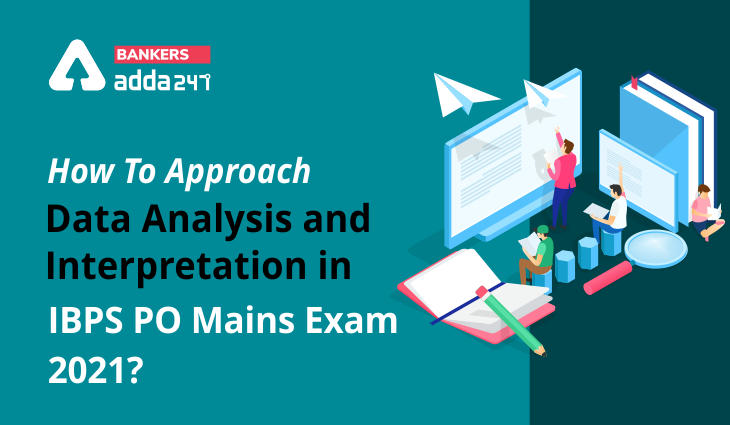 How To Approach Data Analysis and Interpretation in IBPS PO Mains Exam 2021?_40.1