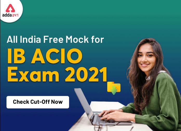 IB ACIO All India Mock Test Cut Off- Check Now_40.1