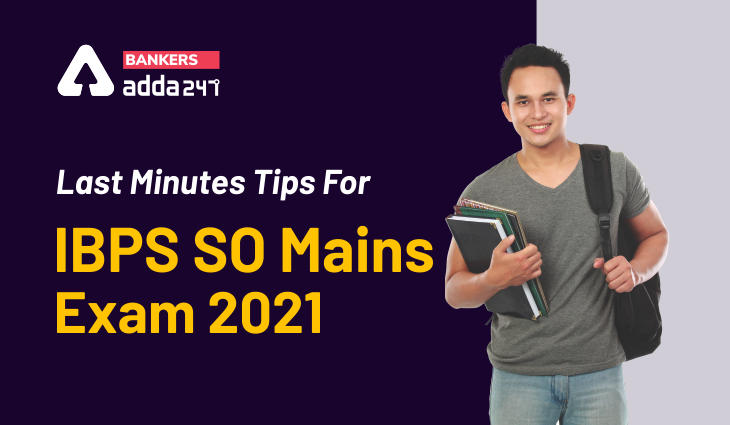 Last Minutes Tips For IBPS SO Mains Exam 2021_40.1