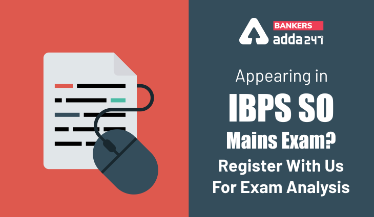 Appearing in IBPS SO Mains Exam? Register With Us For Exam Analysis_40.1