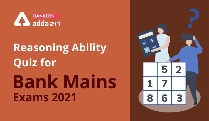 Reasoning Ability Quiz For Bank Mains Exams 2021- 25th January_40.1
