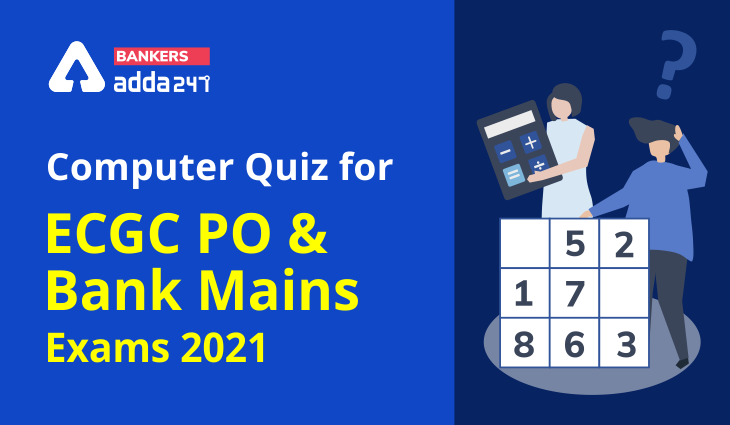 Computer Quiz for ECGC PO & Bank Mains Exams 2021- 28th January_40.1