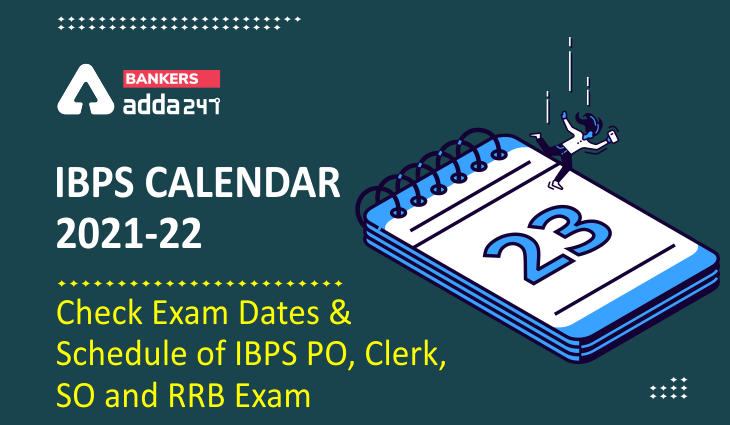 IBPS Calendar 2021-2022 Out: Check IBPS Exam Dates, Schedule (Download PDF)_40.1