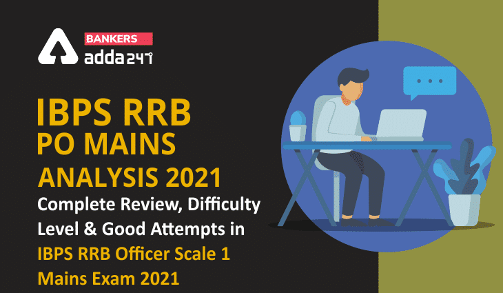 IBPS RRB PO Mains Exam Analysis 2020-21 for 30th January: Check Exam Review and Good Attempts_40.1