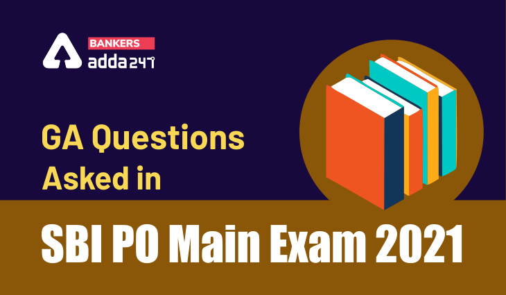 GA Questions Asked in SBI PO Main Exam 2021 with Solution_40.1