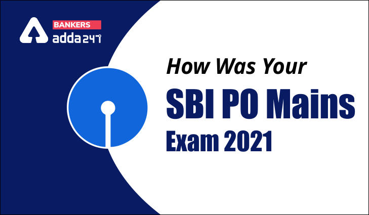 How Was Your SBI PO Mains Exam 2021?_40.1