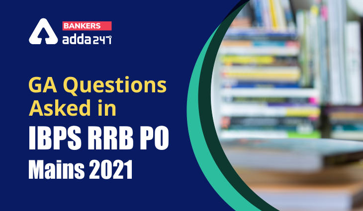 GA Questions Asked in IBPS RRB PO Mains 2021 with Solution_40.1