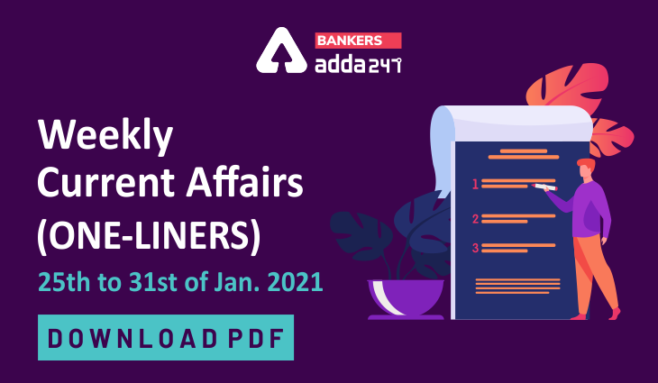 Weekly Current Affairs One-Liners | 25th January to 31st of January 2021_40.1