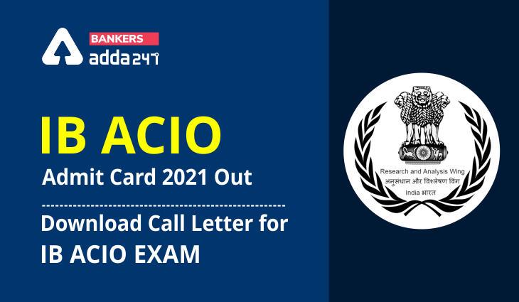 IB ACIO Admit Card 2021 Out: Download Call Letter for IB ACIO Exam_40.1