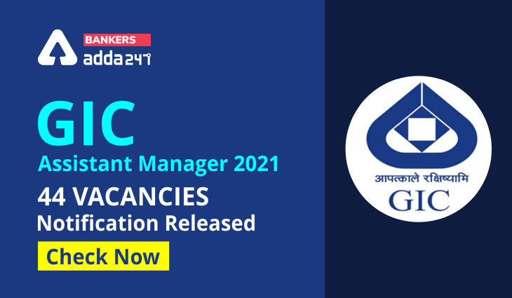 GIC Assistant Manager Notification 2021: Exam date Out, syllabus, admit card_40.1