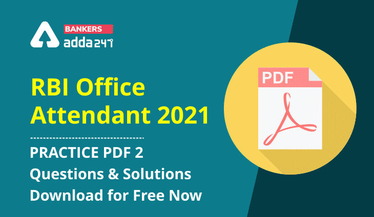 RBI Office Attendant 2021- Practice PDF 2- Questions and Solutions, Download for Free Now_40.1