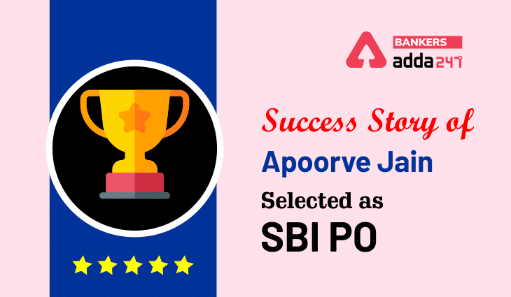 SBI PO Success Story of Apoorve Jain_40.1