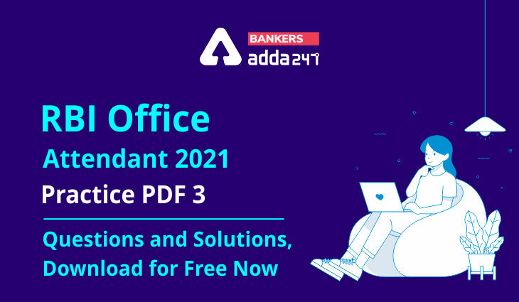 RBI Office Attendant 2021- Practice PDF 3- Questions and Solutions, Download for Free Now_40.1