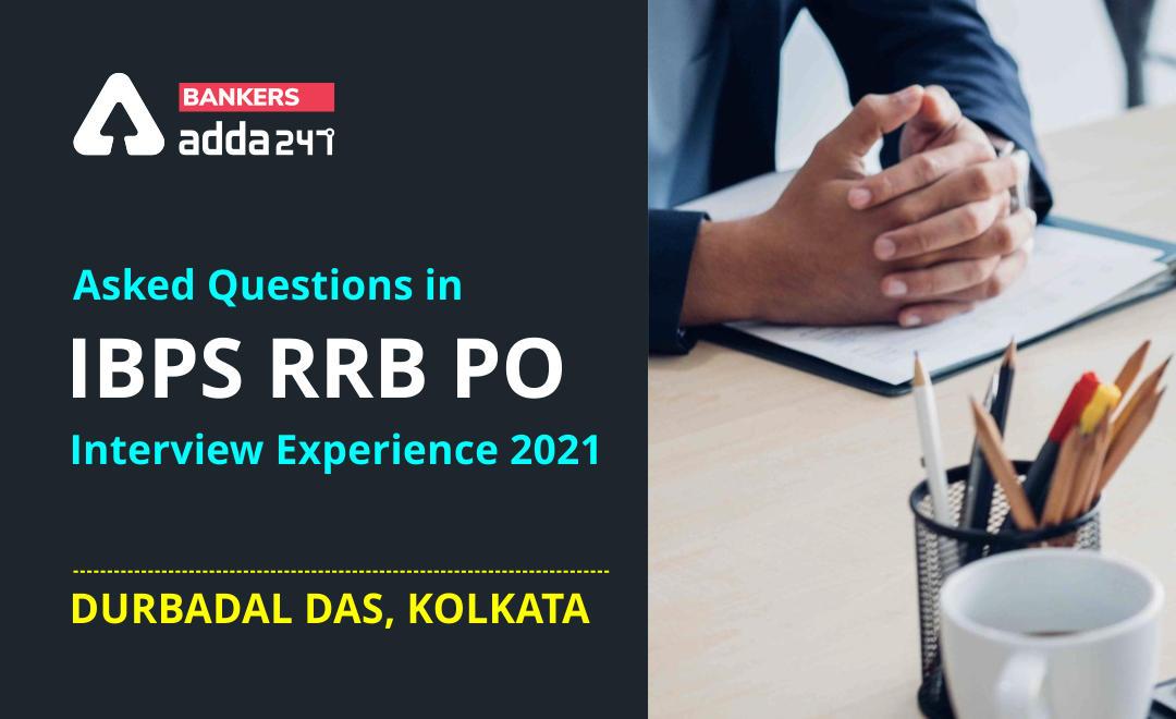 IBPS RRB PO 2021 Interview Experience of DURBADAL DAS, KOLKATA_40.1
