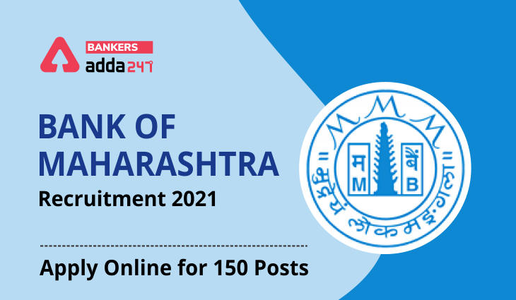 Bank of Maharashtra Recruitment 2021: Apply Online for Generalist Officer: Link Active from 22nd March 2021: Register Now for 150 Posts_40.1