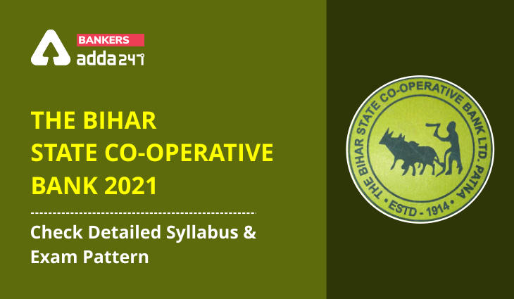 The Bihar State Cooperative Bank 2021: Check Detailed Syllabus and Exam Pattern_40.1