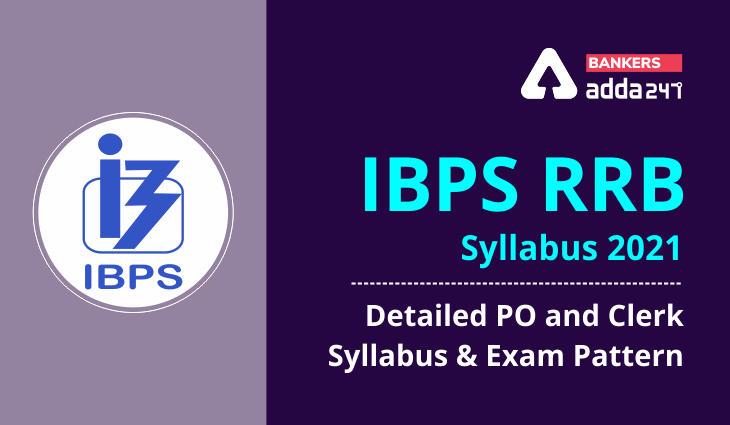IBPS RRB Syllabus, Exam Pattern 2021: PO, Clerk Prelims+Mains Syllabus PDF_40.1