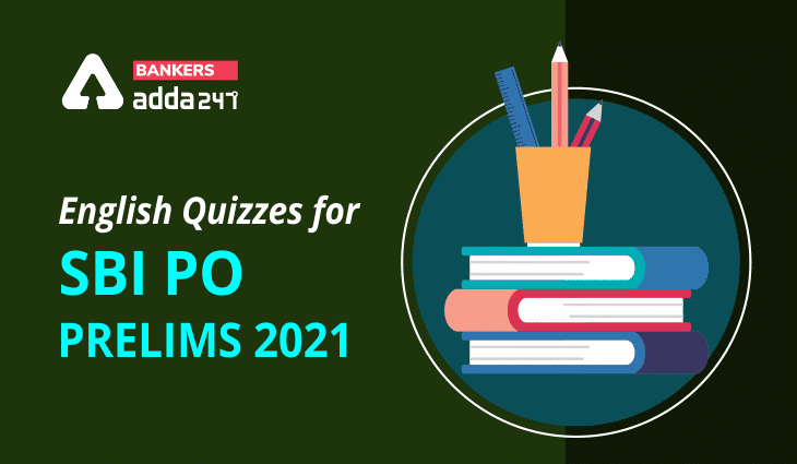 English Quizzes for SBI PO Prelims 2021 – 1st June_40.1