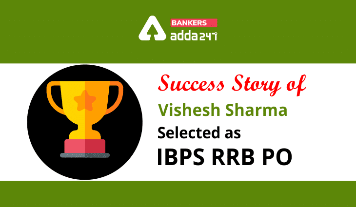 Success Story of Vishesh Sharma Selected As IBPS RRB PO_40.1
