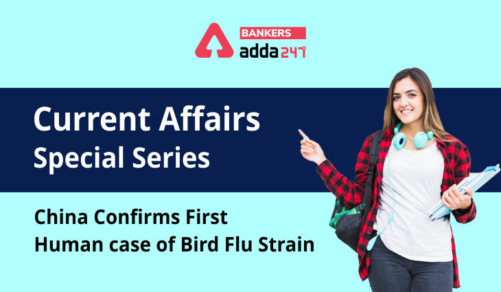 China Confirms first human case of Bird Flu Strain: Current Affairs Special Series_40.1